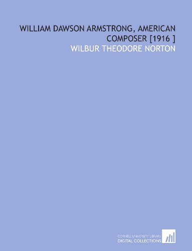 William Dawson Armstrong, American Composer [1916 ]