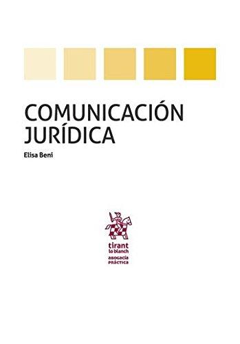 Comunicación Jurídica (Abogacía práctica) por Elisa Beni