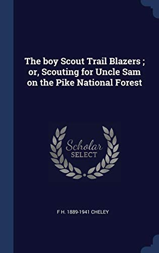 The Boy Scout Trail Blazers ; Or, Scouti