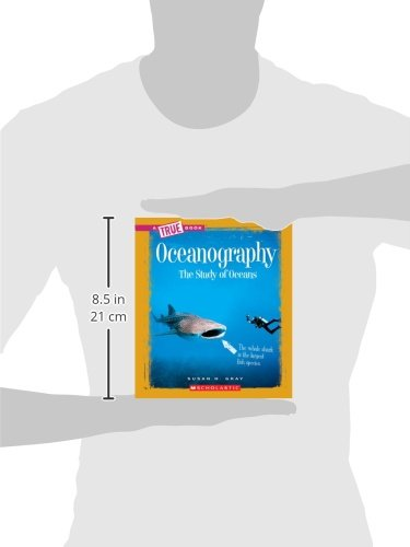 Oceanography: The Study of Oceans (True Books)