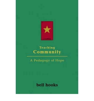 [( Teaching Community: A Pedagogy of Hope[ TEACHING COMMUNITY: A PEDAGOGY OF HOPE ] By Hooks, Bell ( Author )Aug-25-2003 Paperback By Hooks, Bell ( Author ) Paperback Aug - 2003)] Paperback