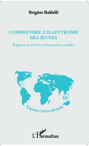 Comprendre l'illettrisme des jeunes: Rapport au savoir et interactions sociales
