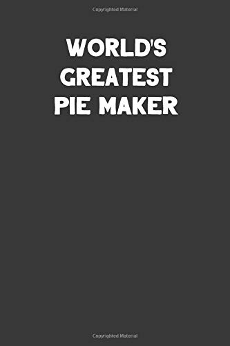 World's Greatest Pie Maker: Blank Lined Career Notebook Journal -