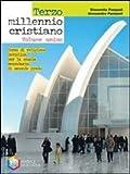 Terzo millennio cristiano. Corso di religione cattolica. Vol. unico. Per le Scuole superiori