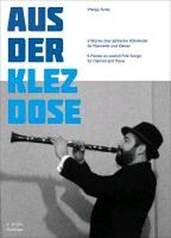 Aus der Klezdose. 6 Stücke über jüdische Volkslieder für Klarinette und Klavier