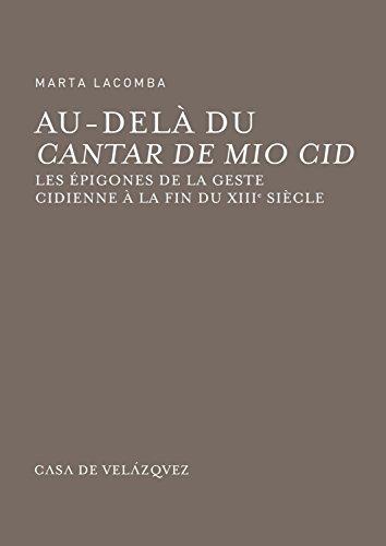 Au-delà du « Cantar de Mio Cid ». Les épigones de la geste cidienne à la fin du XIIIe siècle
