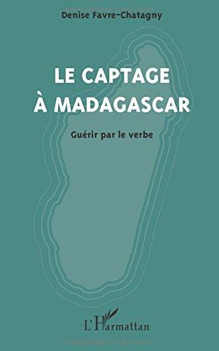 Le captage à Madagascar: Guérir par le verbe