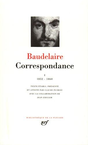 Baudelaire : Correspondance, tome I 1832-1860