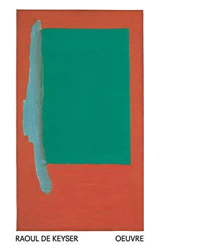 Raoul de Keyser. Oeuvre: Ausst. Kat. Stedelijk Museum voor Actuele Kunst, Gent (S.M.A.K.), 2018/19 Bayerische Staatsgemäldesammlungen, Sammlung ... in der Pinakothek der Moderne, München, 2019