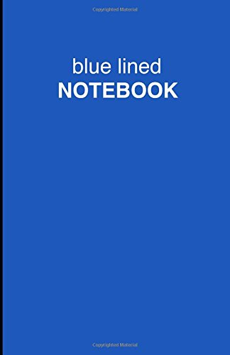Blue Lined Notebook: Lined, Soft cover,  5.5 x 8.5 inch, 130 pages