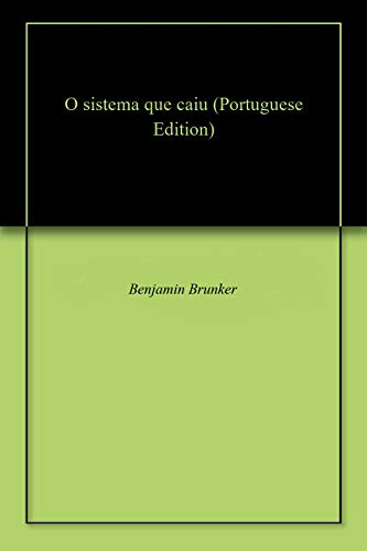 O sistema que caiu (Portuguese Edition)