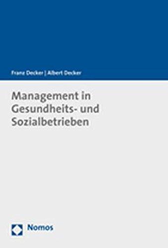 Management in Gesundheits- und Sozialbetrieben: Betriebswirtschaftliche Grundlagen für Führungskräfte und Nachwuchs -