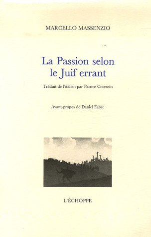 La Passion selon le Juif errant par Marcello Massenzio