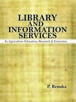 Library and Information Services: In Agriculture Education, Research & Extension por P. Renuka