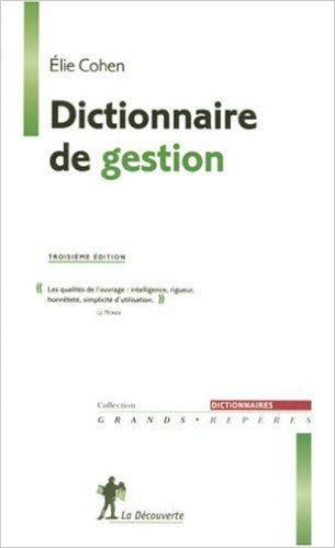 Dictionnaire de gestion. 3ème édition de Elie Cohen ( 13 septembre 2001 )
