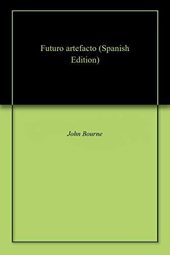 Futuro artefacto por John  Bourne