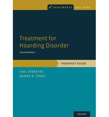 [(Treatment for Hoarding Disorder: Therapist Guide)] [Author: Gail S. Steketee] published on (December, 2013)