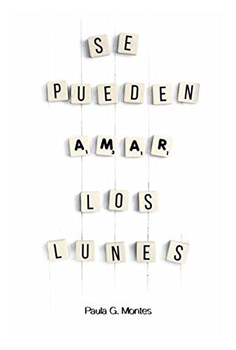Se pueden amar los lunes eBook: Paula G. Montes: Amazon.es: Tienda Kindle