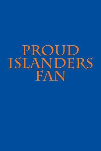 Proud Islanders Fan: A sports themed unofficial NHL notebook journal for your everyday needs por Jay Wilson