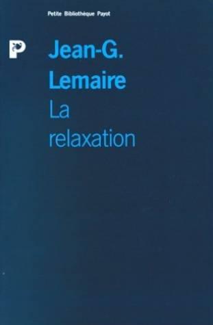 RELAXATION. Relaxation, rééducation psychotonique et psychothérapie de relaxation