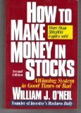 How to Make Money in Stocks: A Winning System in Good Times or Bad by William J. O'Neil (1990-10-01)