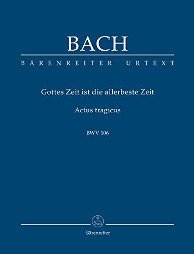 Gottes Zeit ist die allerbeste Zeit BWV ...