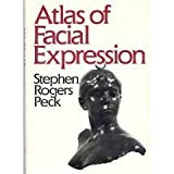 Atlas of Facial Expression: An Account of Facial Expression for the Artists, Actors and Writers by Stephen Rogers Peck (1987-12-01)