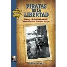 Piratas de la libertad / Pirates of freedom