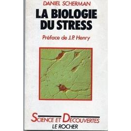 La Biologie du stress par Daniel Scherman
