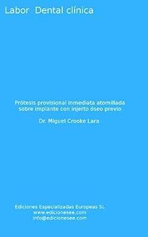 Prótesis provisional inmediata atornillada sobre implante con injerto óseo previo (Labor Dental Clínica) de [Lara, Miguel Crooke]