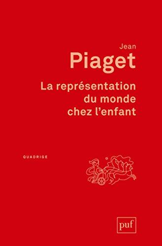 La représentation du monde chez l'enfant (Quadrige) par Jean Piaget