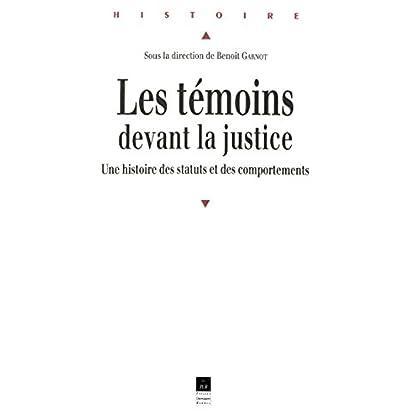Les témoins devant la justice: Une histoire des statuts et des comportements