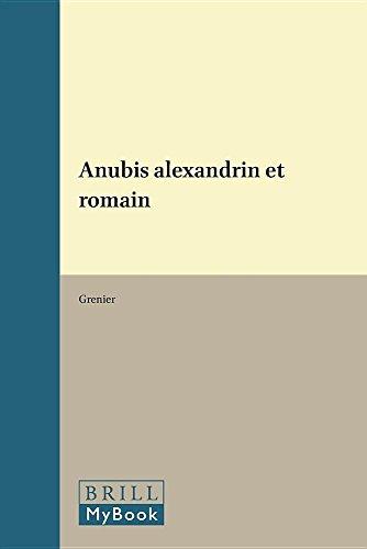 Anubis Alexandrin Et Romain (Itudes Priliminaires Aux Religions Orientales Dans L'Empire) par Grenier