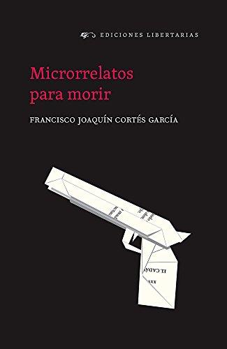 Microrrelatos para morir por Francisco Joaquín Cortés García
