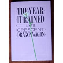 The Year It Rained: A Novel by Crescent Dragonwagon (1985-12-01)