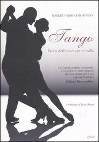 Tango. Storia dell'amore per un ballo