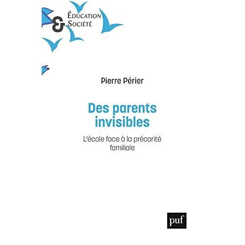 Des parents invisibles: L'école face à la précarité familiale (Education et société)