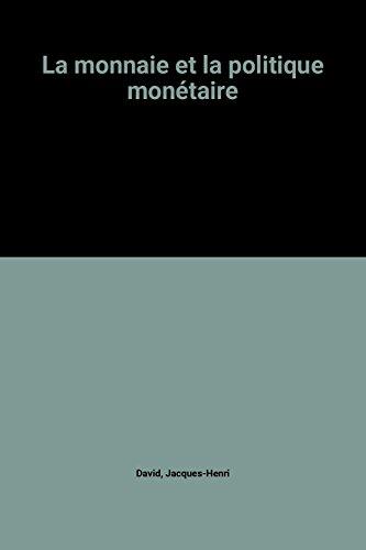 La monnaie et la politique monétaire