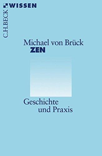 Zen: Geschichte und Praxis (Beck'sche Reihe)