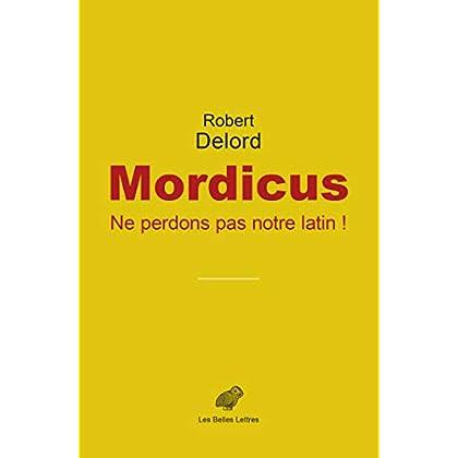 Mordicus: Ne perdons pas notre latin !