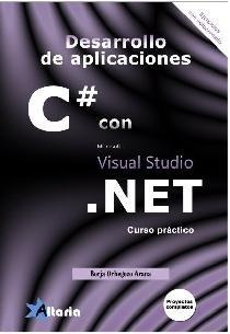 Proyectos completos en C# con Visual Studio .NET : curso práctico