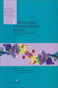 Carenza iodica e gozzo endemico in Italia. Guida pratica alla epidemiologia e prevenzione