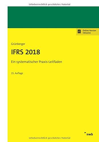 IFRS 2018: Ein systematischer Praxis-Leitfaden