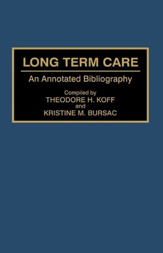 Long Term Care: An Annotated Bibliography (Bibliographies & Indexes in Gerontology) by Theodore H. Koff (1995-02-28)