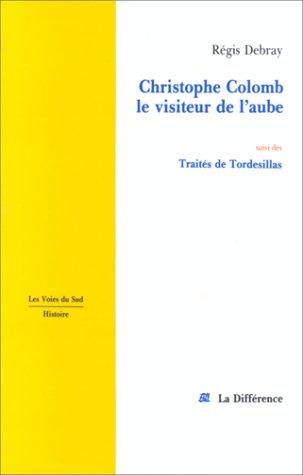 Christophe Colomb : Le visiteur de l'aube par Régis Debray