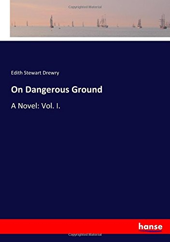 on-dangerous-ground-a-novel-vol-i