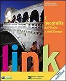 Link. Geografia dell'Italia e dell'Europa. Con atlante. Per le Scuole superiori. Con espansione online: 1