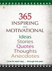 365 Inspiring and Motivational - Ideas Stories Quotes Thoughts Anecdotes