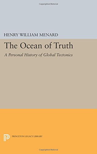 The Ocean of Truth: A Personal History of Global Tectonics (Princeton Legacy Library)
