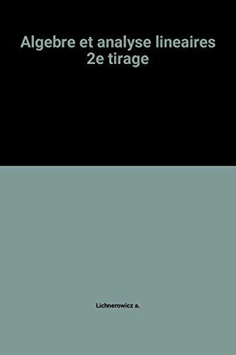 Algebre et analyse lineaires 2e édition 1955 par André Lichnerowicz